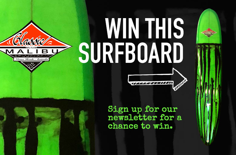 Win this surfboard, sign up for our newsletter.